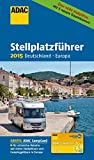 ADAC Stellplatzführer 2015 (ADAC Campingführer)