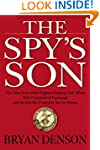 The Spy's Son: The True Story of the...