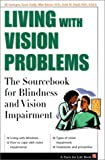 img - for Living with Vision Problems: The Sourcebook for Blindness and Vision Impairment (Facts for Life) book / textbook / text book