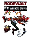 img - for Rodewalt: With Weapons Drawn book / textbook / text book