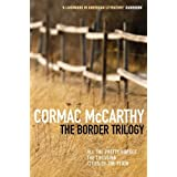 The Border Trilogy: All the Pretty Horses / The Crossing / Cities of the Plainby Cormac McCarthy