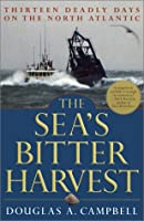 The Sea's Bitter Harvest: Thirteen Deadly Days on the North Atlantic
