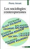 echange, troc Pierre Ansart - Les sociologies contemporaines