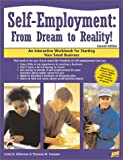 img - for Self-Employment: From Dream to Reality!: An Interactive Workbook for Starting Your Small Business book / textbook / text book