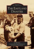 The Eastland Disaster (Images of America)