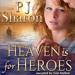 Heaven Is for Heroes | [P. J. Sharon]