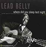 Where Did You Sleep Last Night (Lead Belly Legacy, Vol. 1)