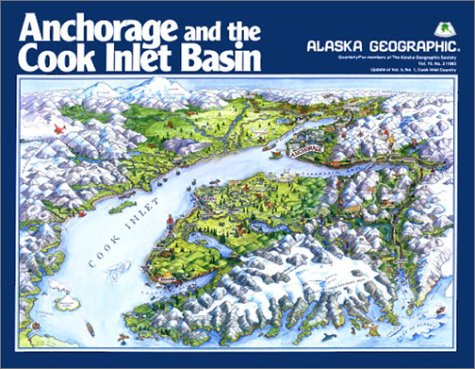 Anchorage and the Cook Inlet Basin (Alaska Geographic)