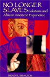 No Longer Slaves: Galatians and African American Experience (Scripture)