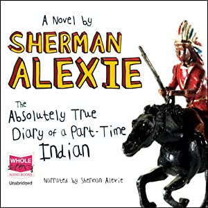 The Absolutely True Diary of a Part-time Indian | [Sherman Alexie]