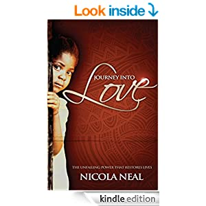 Journey Into Love: The Unfailing Power that Restores Lives