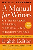 A Manual for Writers of Research Papers, Theses, and Dissertations, Eighth Edition: Chicago Style for Students and Researchers (Chicago Guides to Writing, Editing, and Publishing) (0226816389) by Turabian, Kate L.
