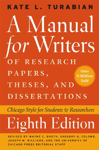A Manual for Writers of Research Papers, Theses, and Dissertations, Eighth Edition: Chicago Style for Students and Researchers (Chicago Guides to Writing, Editing, and Publishing) PDF