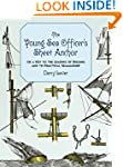 The Young Sea Officer's Sheet Anchor:...