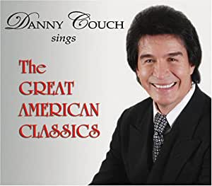 Danny Couch Sings The Great American Classics