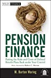 Pension Finance: Putting the Risks and Costs of Defined Benefit Plans Back Under Your Control