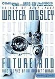 Futureland: Nine Stories of an Imminent World