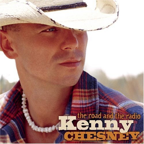 KENNY CHESNEY - Road And The Radio - Zortam Music