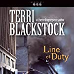 Line of Duty: Newpointe 911 Series, Book 5 (       UNABRIDGED) by Terri Blackstock Narrated by J. C. Howe