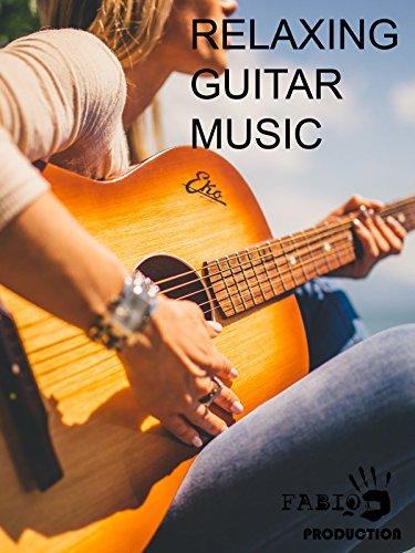 Relaxing Guitar Music