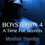 Boystown 4: A Time for Secrets (A Nick Nowak Novel) (       UNABRIDGED) by Marshall Thornton Narrated by Brad Langer