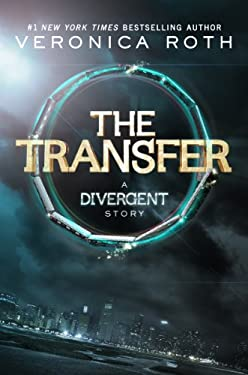 The Transfer: A Divergent Story (Insurgent Trilogy)