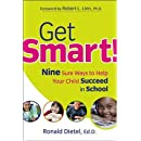 Get Smart!: Nine Sure Ways to Help Your Child Succeed in School