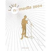 LIVE!no media 2004