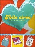echange, troc Valérie Duclos, Véronique Boutoille - Toile cirée : La vie en couleur