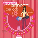 Everything a Girl Needs to Know about Her Periods
