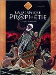 DERNI�RE PROPH�TIE T01 : VOYAGE AUX E...