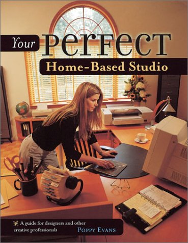 Your Perfect Home-Based Studio: A Guide for Designers and Other Creative Professionals