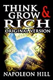 Napoleon Hill Think and Grow Rich: Original Version
