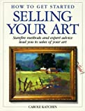 img - for How to Get Started Selling Your Art book / textbook / text book