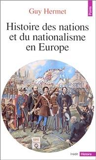 Histoire des nations de l\'Europe par Guy Hermet