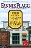 Fried Green Tomatoes at the Whistle Stop Cafe: A Novel (1400064627) by Fannie Flagg