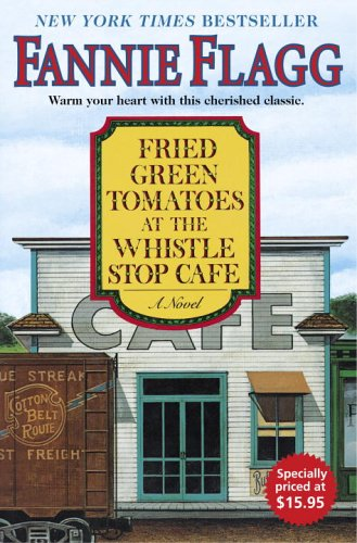 Fried Green Tomatoes at the Whistle Stop Cafe Free Book Notes, Summaries, Cliff Notes and Analysis