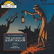 The Legend of Sleepy Hollow: Rabbit Ears: A Classic Tale (Spotlight) Audiobook by Washington Irving Narrated by Glenn Close