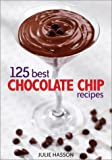: 125 Best Chocolate Chip Recipes
