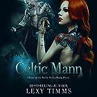 Celtic Mann: Heart of the Battle Series, Book 3 Hörbuch von Lexy Timms Gesprochen von: Robert Ross