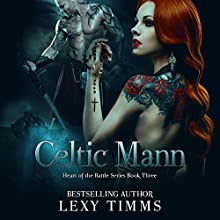 Celtic Mann: Heart of the Battle Series, Book 3 Audiobook by Lexy Timms Narrated by Robert Ross
