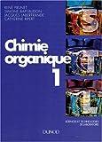 echange, troc René Prunet - Chimie organique. 1, Sciences et technologies de laboratoire