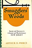 img - for Smugglers Woods - Jaunts and Journeys in Colonial and Revolutionary New Jersey book / textbook / text book