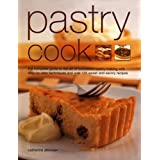 Pastry Cook: The Complete Guide to the Art of Successful Pastry Making with Step-by-step Techniques and Over 135 Sweet and Savoury Recipesby Catherine Atkinson
