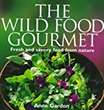 The Wild Food Gourmet: Fresh and savory food from nature
