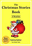 Early Readers Level 1 Sight Words Book: The Christmas Stories Book -5 Easy Sight Word Readers for Kids 2 to 5 Years Old (Kindergarten and Preschool Learning) (I Am A Reader)