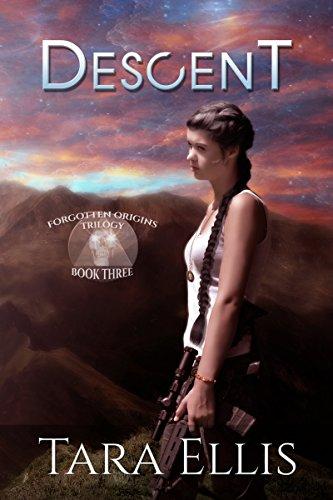 Tara Ellis - Descent: Forgotten Origins Trilogy Book 3 (English Edition)