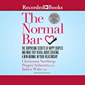 The Normal Bar: The Surprising Secrets of Happy Couples and What They Reveal About Creating a New Normal in Your Relationship | [James Witte, Chrisanna Northrup, Pepper Schwartz]