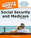 The Complete Idiot's Guide to Social Security & Medicare, 3rd Edition (Idiot's Guides)