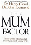 The Mum Factor: Dealing with the Mother You Had, Didn't Have, or Still Contend With (0310212456) by Zondervan